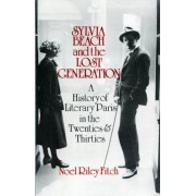 Sylvia Beach and the Lost Generation: A History of Literary Paris in the Twenties and Thirties, Paperback