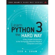 Learn Python 3 the Hard Way: A Very Simple Introduction to the Terrifyingly Beautiful World of Computers and Code, Paperback
