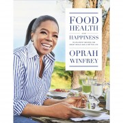 Oprah Winfrey Food, Health and Happiness: 115 On Point Recipes for Great Meals and a Better Life