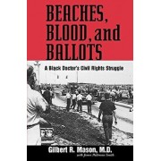 Beaches, Blood, and Ballots: A Black Doctor's Civil Rights Struggle, Paperback/Gilbert R. M. D. Mason