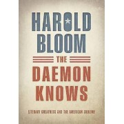 The Daemon Knows par Bloom & Harold Sterling Professeur de sciences humaines et sterling Professeur de sciences humaines & Yale