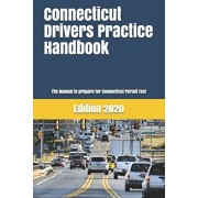 Connecticut Drivers Practice Handbook: The Manual to prepare for Connecticut Permit Test - More than 300 Questions and Answers, Paperback/Learner Editions