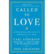 Called to Love: Approaching John Paul II's Theology of the Body, Paperback/Carl Anderson