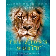 The Lion's World: A Journey Into the Heart of Narnia, Hardcover/Rowan Williams