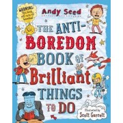 Anti-boredom Book of Brilliant Things To Do, Paperback