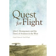 Quest for Flight: John J. Montgomery and the Dawn of Aviation in the West, Paperback/Craig S. Harwood