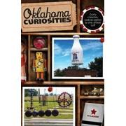 Oklahoma Curiosities: Quirky Characters, Roadside Oddities & Other Offbeat Stuff, Paperback/Pj Lassek