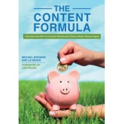 The Content Formula: Calculate the Roi of Content Marketing & Never Waste Money Again, Paperback