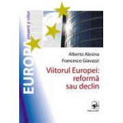 Viitorul Europei: reformă sau declin.