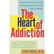 The Heart of Addiction: A New Approach to Understanding and Managing Alcoholism and Other Addictive Behaviors, Paperback/Lance M. Dodes