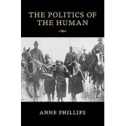 The Politics of the Human par Phillips & Anne London School of Economics and Political Science