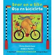 Bear on a Bike/Oso En Bicicleta, Paperback/Stella Blackstone