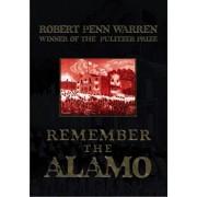 Remember the Alamo!, Paperback/Robert Penn Warren