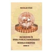 Incursiuni în sfera publică românească. Modele europene.