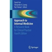 Approach to Internal Medicine: A Resource Book for Clinical Practice, Paperback (4th Ed.)/David Hui