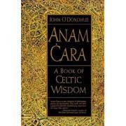 Anam Cara: A Book of Celtic Wisdom, Paperback/John O'Donohue