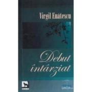 Debut intarziat - Virgil Enatescu