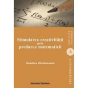 Stimularea creativitatii prin predarea matematicii - Geanina Havarneanu