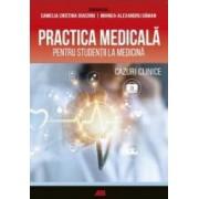 Practica medicala pentru studentii la medicina - Camelia Diaconu Mihnea-Alexandru Gaman