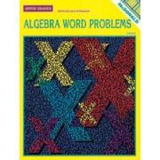 ALGEBRA WORD PROBLEMS for Upper Grades 6-9 (Reproducible Workbook)
