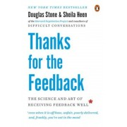 Thanks for the Feedback: The Science and Art of Receiving Feedback Well, Paperback