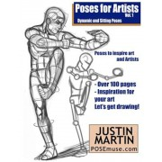 Poses for Artists Volume 1 - Dynamic and Sitting Poses: An Essential Reference for Figure Drawing and the Human Form, Paperback