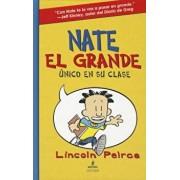 Nate El Grande: Unico En Su Clase, Hardcover/Lincoln Peirce