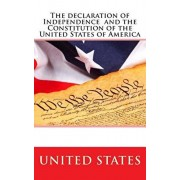 The Declaration of Independence and the Constitution of the United States of America, Paperback/United States