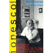 Rhinoceros and Other Plays: Includes: The Leader; The Future Is in Eggs; It Takes All Kinds to Make a World, Paperback/Eugene Ionesco