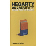 Hegarty on Creativity: There Are No Rules, Hardcover
