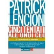Cele Cinci Tentatii Ale Unui Ceo - Patrick Lencioni