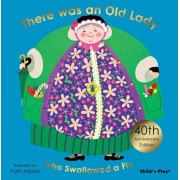 There Was an Old Lady Who Swallowed a Fly, Hardcover/Pam Adams