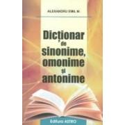 Dictionar de sinonime omonime si antonime - Alexandru Emil M.