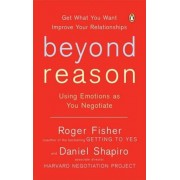 Beyond Reason: Using Emotions as You Negotiate, Paperback