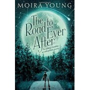 The Road to Ever After, Hardcover/Moira Young