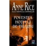 Povestea hotului de trupuri - Anne Rice