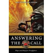 NIV, Answering the Call New Testament with Psalms and Proverbs, Paperback: Help and Hope for Firefighters/Fellowship of Christian Firefighters Int
