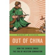 Out of China: How the Chinese Ended the Era of Western Domination, Hardcover
