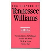 The Theatre of Tennessee Williams Volume II: The Eccentricities of a Nightingale, Summer and Smoke, the Rose Tattoo, Camino Real, Paperback/Tennessee Williams