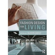 Fashion Design for Living by Alison Gwilt