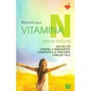 Vitamina N de la Natura . 500 de cai pentru a imbunatati sanatatea si fericirea familiei tale
