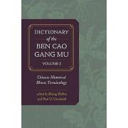 Dictionary of the Ben Cao Gang Mu by Paul U. Unschuld & Zhibin Zhang