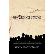 The Culture of Critique: An Evolutionary Analysis of Jewish Involvement in Twentieth-Century Intellectual and Political Movements, Paperback/Kevin MacDonald