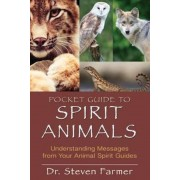 Pocket Guide to Spirit Animals: Understanding Messages from Your Animal Spirit Guides, Paperback