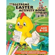 The Eggtreme Easter Activity Book for Kids: The Ultimate Easter Egg Hunt with Dot-To-Dot, Word Search, Spot-The-Difference, and Mazes for Boys and Gir, Paperback/Peanut Prodigy