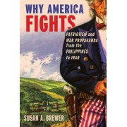 Unknown Why America Fights : Patriotism And War Propaganda From The Philippines To Iraq - Boek