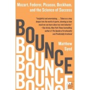 Bounce: Mozart, Federer, Picasso, Beckham, and the Science of Success, Paperback
