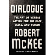 Dialogue: The Art of Verbal Action for Page, Stage, and Screen, Hardcover