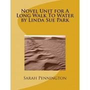Novel Unit for a Long Walk to Water by Linda Sue Park, Paperback/Sarah Pennington