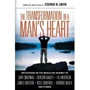 The Transformation of a Man's Heart: Reflections on the Masculine Journey, Paperback/Stephen Smith